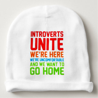 INTROVERTS UNITE WE'RE HERE WE'RE UNCOMFORTABLE... BABY BEANIE