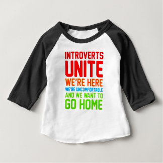 INTROVERTS UNITE WE'RE HERE WE'RE UNCOMFORTABLE... BABY T-Shirt
