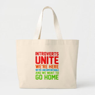 INTROVERTS UNITE WE'RE HERE WE'RE UNCOMFORTABLE... LARGE TOTE BAG