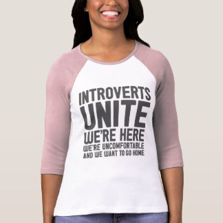INTROVERTS UNITE We're Here We're Uncomfortable... T-Shirt