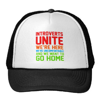 INTROVERTS UNITE WE'RE HERE WE'RE UNCOMFORTABLE... TRUCKER HAT