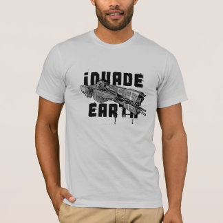 Invade Earth T-Shirt