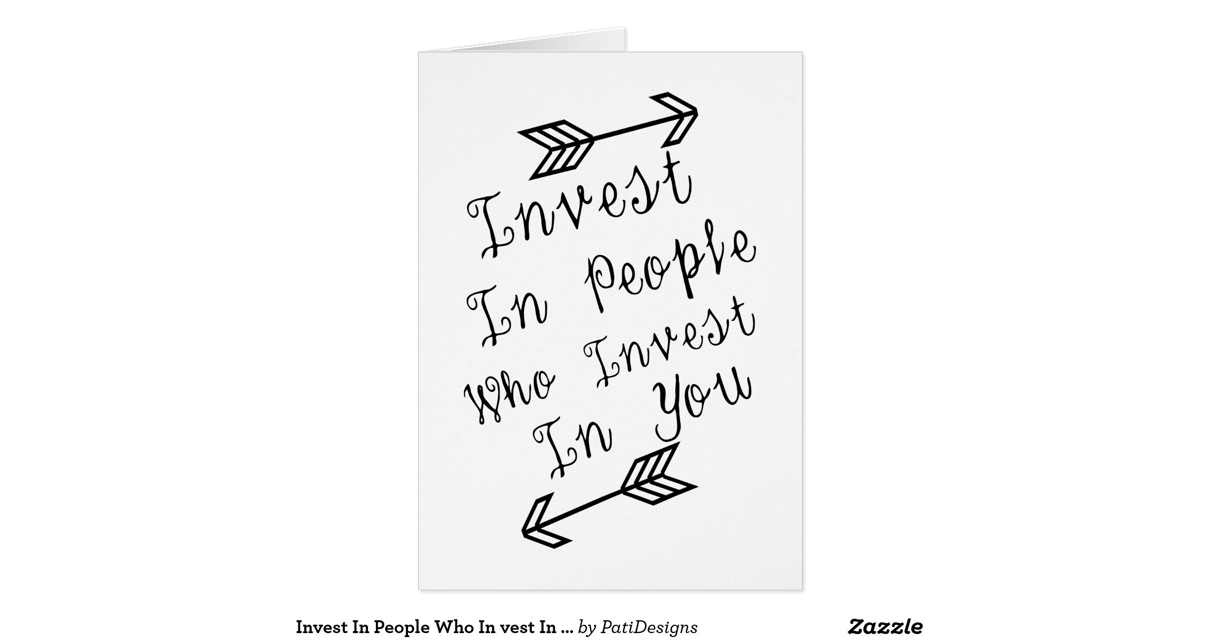 Invest In People Who In Vest In You, Quote Greeting Card