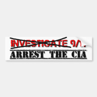 Investigate 9/11: Arrest The CIA Bumper Sticker