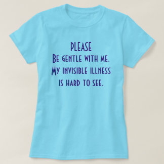 Invisible illnesses awareness t-shirt