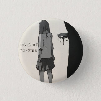 Invisible Monsters 1 Inch Round Button