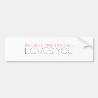 Invisible Pink Unicorn Loves You Bumper Sticker