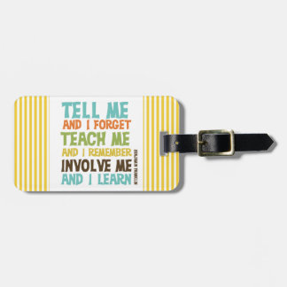 Involve Me Inspirational Quote Luggage Tag