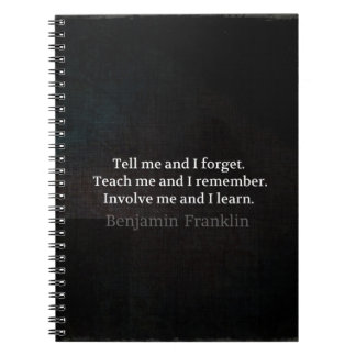 Involve Me Teach me Inspirational Quote Notebooks