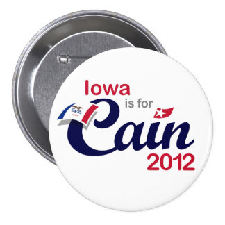 Iowa is for Cain! - Cain 2012 3 Inch Round Button
