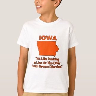 Iowa - Like Waiting In Line At The DMV... T-Shirt