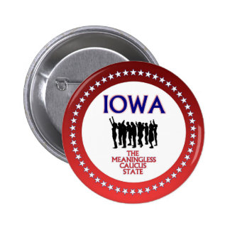 IOWA: The Meaningless Caucus State 2 Inch Round Button