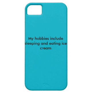 iPhone 5/5s My Hobbies Include Sleeping and....... Case For The iPhone 5