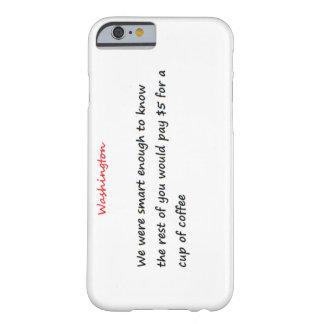 iPhone 6/6s, Funny Washington Phone Case