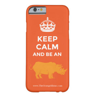 iPhone 6 Keep Calm and Be an Orange Rhino Barely There iPhone 6 Case