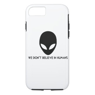 Iphone 7 Aliens Case : we don't believe in humans