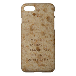 iPhone 7 case, Yesss mom I property my bread with iPhone 7 Case
