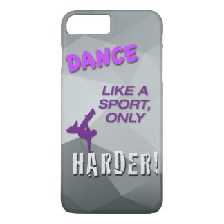 iPhone 7 Plus Case with Dance Quote - Hip Hop