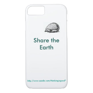"iPhone Tiny hedgehog: ""Share the Earth"" iPhone 7 Case"