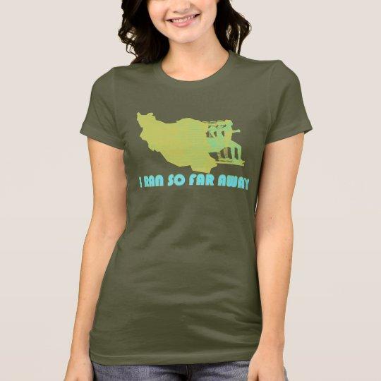 Iran I Ran So Far Away T-Shirt
