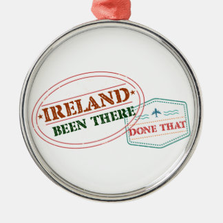 Ireland Been There Done That Metal Ornament