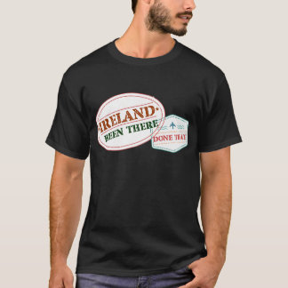Ireland Been There Done That T-Shirt
