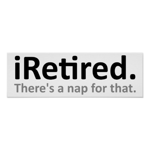 iRetired Funny Poster