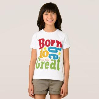 IRIE KIDZ® Born to be Great Girls T-shirt