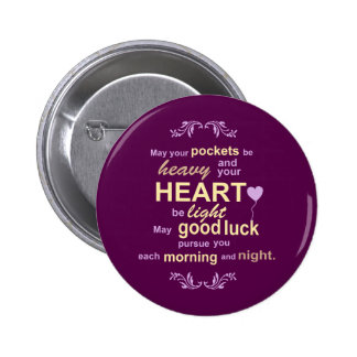 Irish Abundance Happiness and Good Luck Blessing Pinback Button