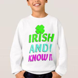 Irish And I Know It Sweatshirt