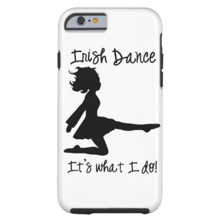 Irish Dance: It's what I do! iPhone Case