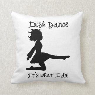 """""""Irish Dance: It's what I do!"""" Pillow"""
