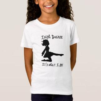 Irish Dance: It's what I do! T-Shirt