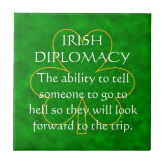 Irish Diplomacy an Irish Blessing Tile