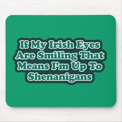Irish Eyes Quote Mousepads
