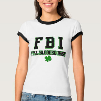 Irish FBI Full Blooded Irish Shirt