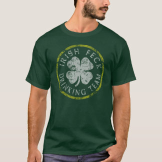Irish Feck Drinking Team t shirt