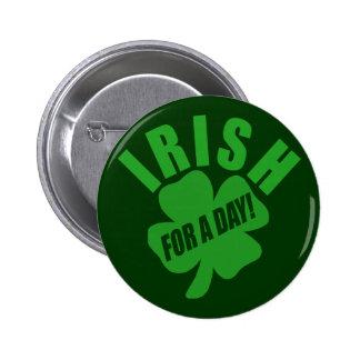 Irish For A Day! 2 Inch Round Button