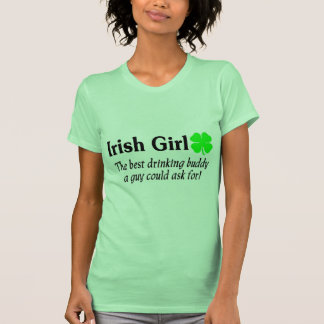 Irish Girl The Best Drinking Buddy A Guy Could T-Shirt