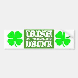 IRISH I WAS DRUNK ST PATRICKS DAY BUMPER STICKER