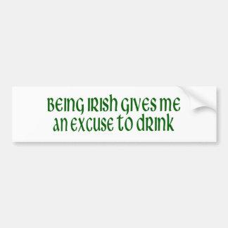 Irish Is An Excuse To Drink Bumper Sticker