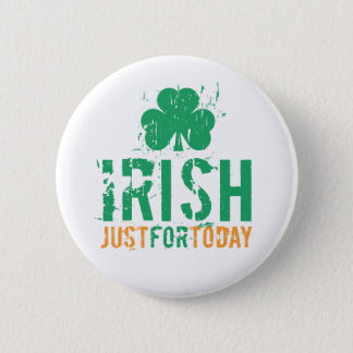 Irish - Just for Today 2 Inch Round Button
