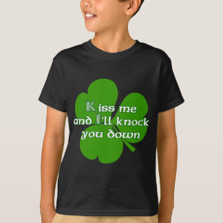 Irish Kiss and I'll knock you down T-Shirt