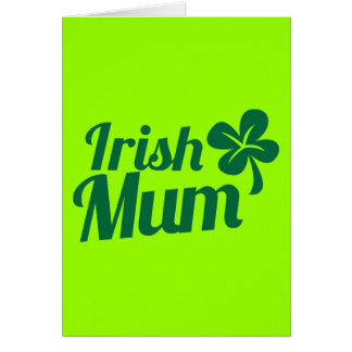 IRISH MUM ST Patricks Day design Note Card