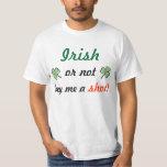 Irish or not buy me a shot! T-Shirt