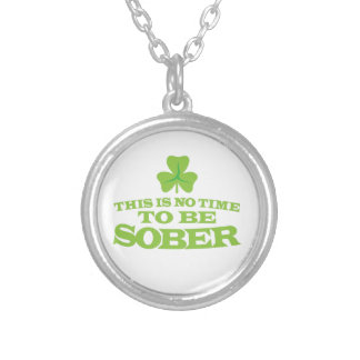 Irish Shamrock This is no time to be SOBER Silver Plated Necklace
