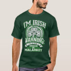 IRISH SHENANIGANS AND MALARKEY T-Shirt
