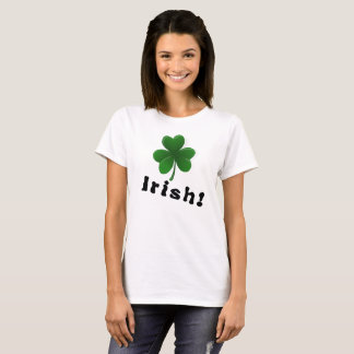Irish! Shout it from the rooftops. T-Shirt