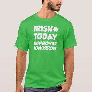 Irish Today Hungover Tomorrow (ON DARK) T-Shirt