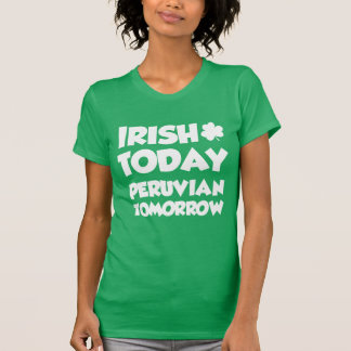 Irish Today Peruvian Tomorrow (ON DARK) T-Shirt